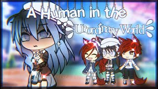 A Human In The Unordinary World // A Gacha Life Mini Movie By ChelseaDaPotato // GLMM