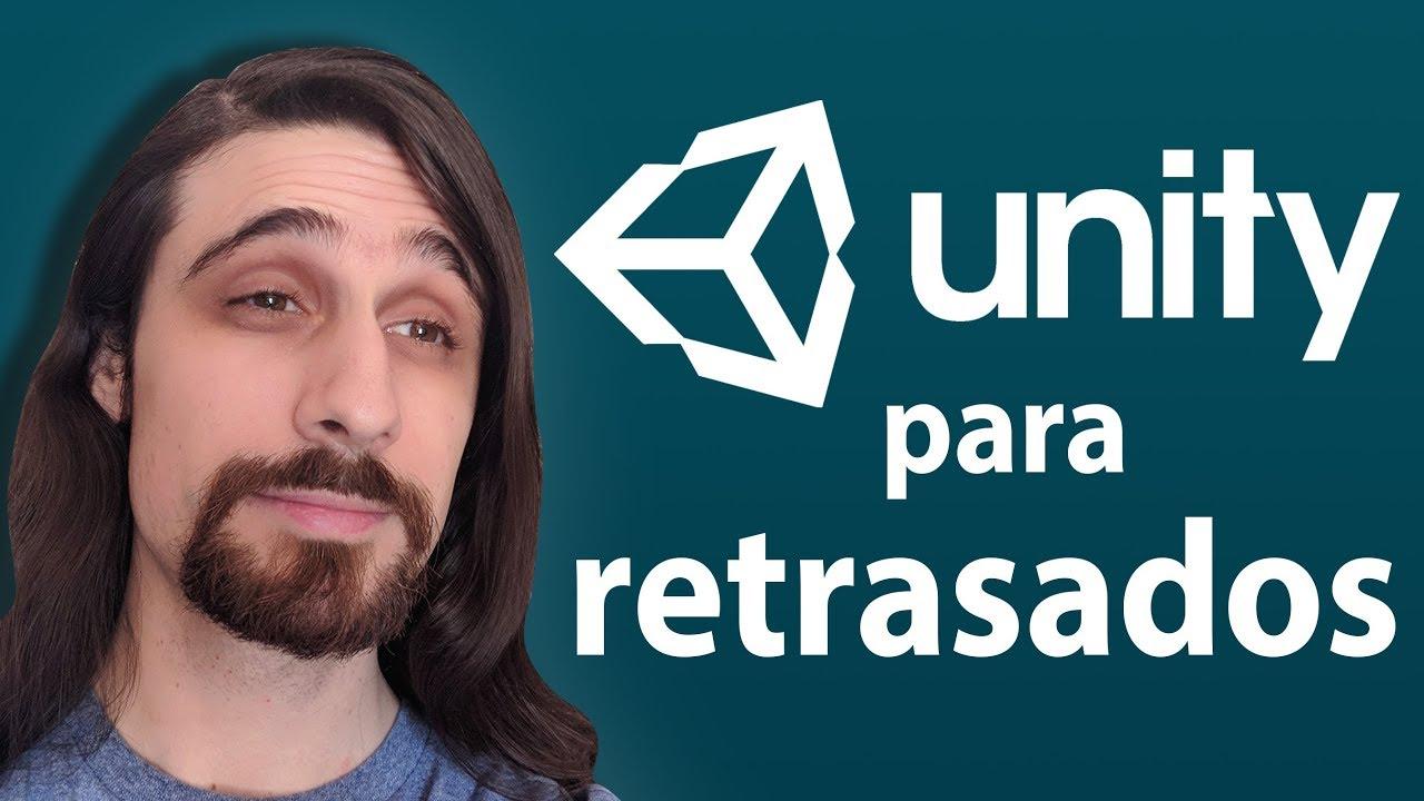 Unity para retrasados