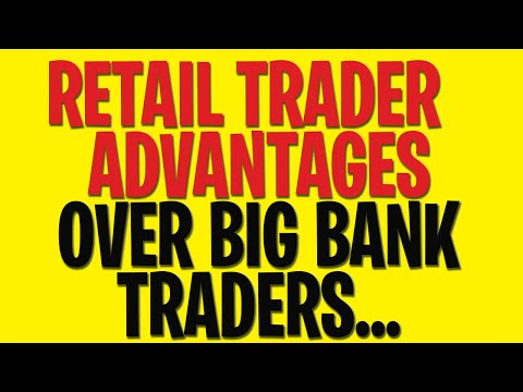 RETAIL TRADER ADVANTAGES AGAINST HEDGE FUND AND BANK TRADERS – FOREX TRADING STRATEGIES