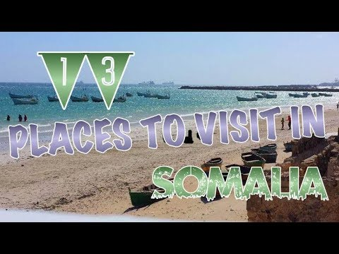 Top 13 Places To Visit In Somalia