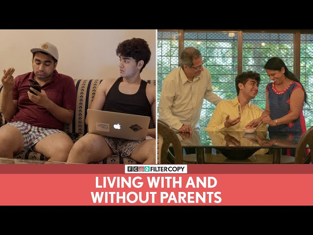 FilterCopy | Living With And Without Parents | Ft. Zubin Shah and Viraj Ghelani