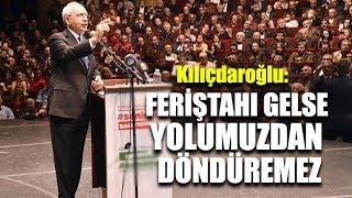 Kılıçdaroğlu çok sert konuştu: Feriştahı gelse döndüremez!
