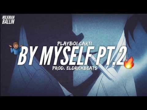 "Playboi Carti - ""By Myself Pt.2"""