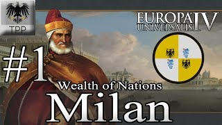 Europa Universalis 4: Wealth of Nations - Milan - Ep 1 - Let