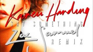 karen harding - say something zac samuel remix