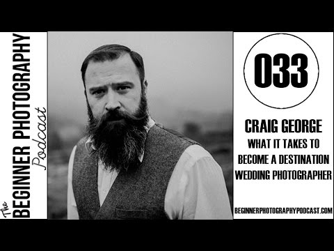 BPP 033: Craig George: What It Takes To Become A Destination Wedding Photographer