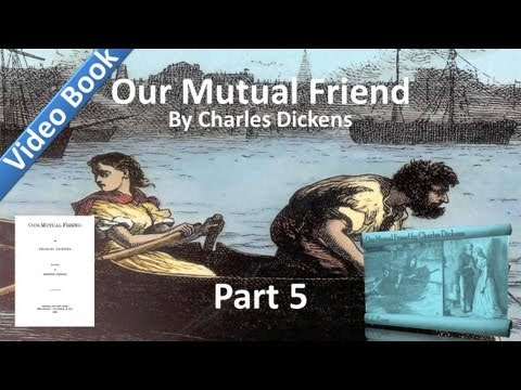 Part 05 - Our Mutual Friend Audiobook by Charles Dickens (Bo