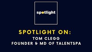 Spotlight on Tom Clegg