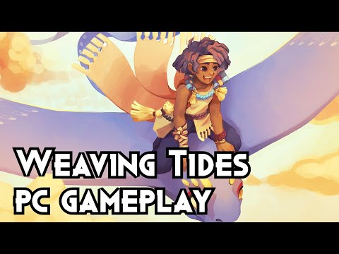 Weaving Tides   PC Gameplay  
