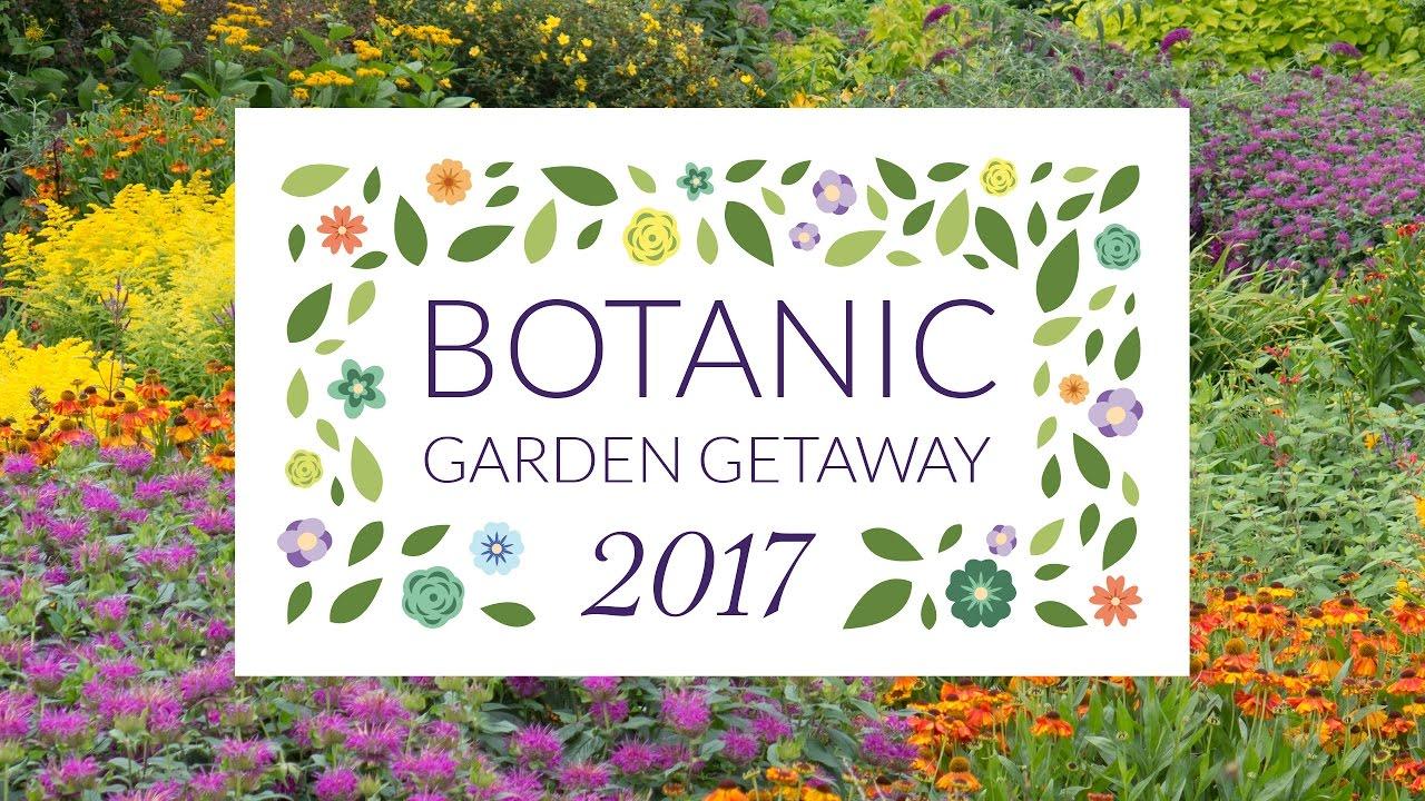 Botanic Garden Getaway 2017   YouTube