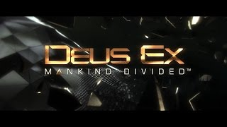 E3 2015. Deus Ex׃ Mankind Divided  [Трейлер]