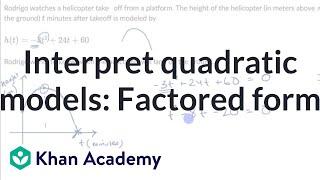 Interpret quadratic models: Factored form | Algebra I | Khan Academy