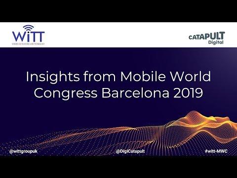 WiTT - Insights from Mobile World Congress Barcelona 2019