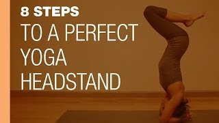 8 Steps to a Perfect Yoga Headstand