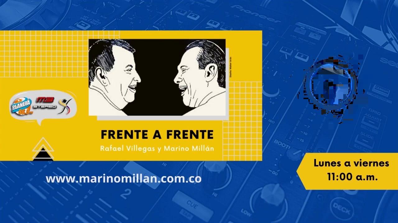 Frente a Frente - Marino Millán y Rafael Villegas - Julio 31 de 2020