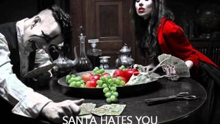 Santa Hates You - How To Create A Monster