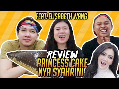 REVIEW PRINCESS CAKE NYA SYAHRINI bareng ELISABETH WANG! HAPPY EATING