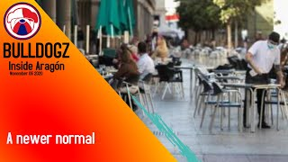 Inside Aragón 6 Nov: The Newer Normal
