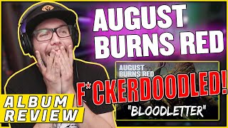 "BREAKDOWN BEATDOWN!! | AUGUST BURNS RED - ""Bloodletter"" Guardians (REACTION/ ALBUM REVIEW)"
