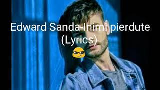 Edward Sanda-Inimi pierdute (by Mellya-Lyrics)