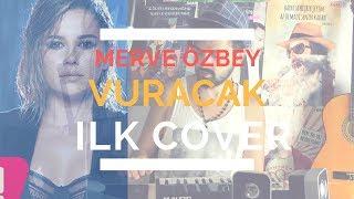 Merve Özbey - Vuracak I Cover Video