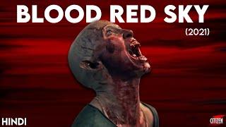 Blood Red Sky (2021) Story Explained | Hindi | Something New !!