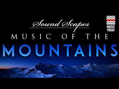 Sound Scapes - Music of the Mountains | Audio Jukebox | World Music | Instrumental