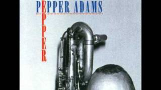Pepper Adams - Well,You Needn