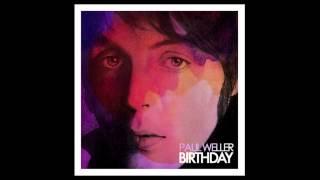 "Paul Weller - ""Birthday"" Single"