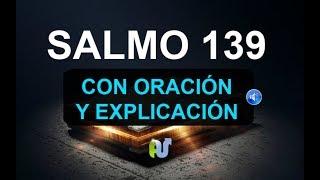 SALMO 139 BIBLIA HABLADA con Explicación y Oracion Poderosa...