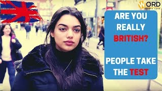 Are You Really British? - People Take The Test
