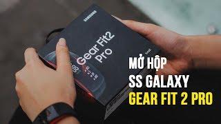 Mở hộp Samsung Gear Fit 2 Pro - Thiết kế và màu sắc đẹp, song hành sự tiện dụng
