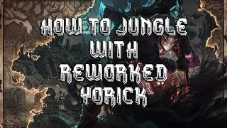 How to Jungle with Yorick - Reworked Yorick Jungle Route