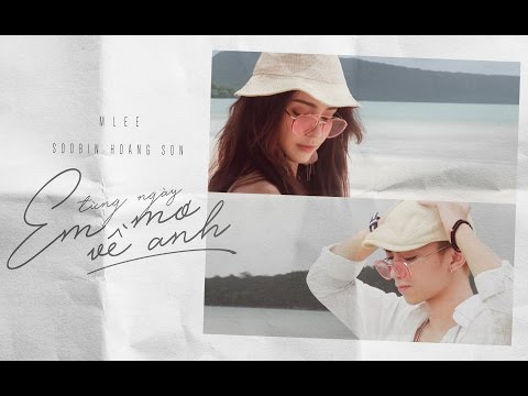 MLee ft Soobin - Từng Ngày Em Mơ Về Anh - Official MV (Everyday I Dream Of You)