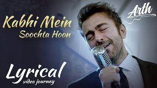 Kabhi Mein Soochta Hoon Sing Along Full Song | Arth The Destination | Shaan Shahid, Humaima Malik