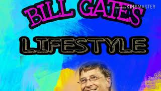 BILL GATES LIFESTYLE