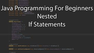 Java Programming For Beginners - Nested If Statements