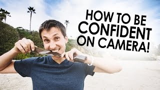 How To Be Confident On Camera