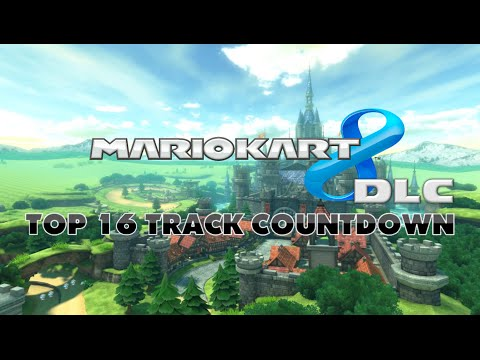 Mario Kart 8 DLC - Top 16 Tracks Countdown