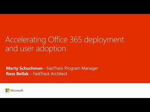 Accelerating Office 365 deployment and user adoption