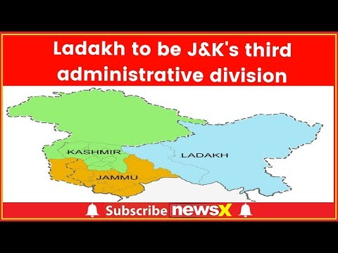J&K Division: Jammu, Ladakh and Kashmir to be 3 divisions
