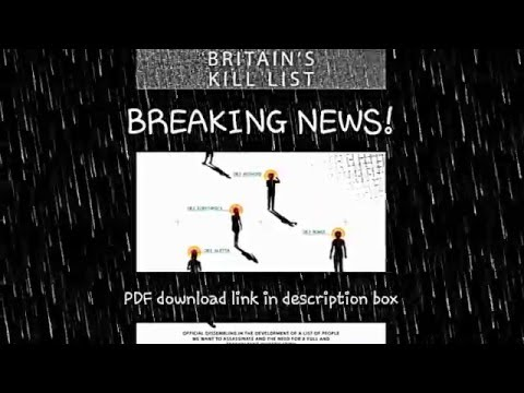 BRITAINS KILL LIST - UK Gov's Secret ASSASSINATION documents