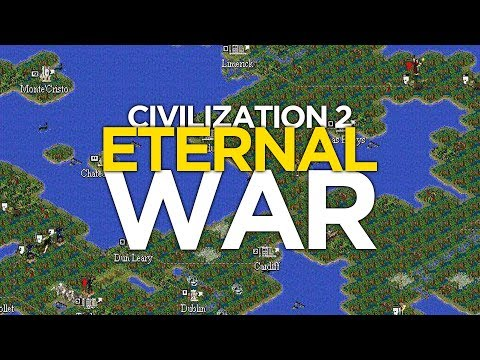 An Eternal Game of Civilization II (The Eternal War) - Game Tales