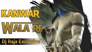 Kanwar Wala Re - (Remix) Dj Raja Exclusive Rmx Mp3 Song Download