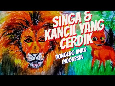 Si Singa dan Kancil Cerdik | Kartun anak| Dongeng Anak Indonesia