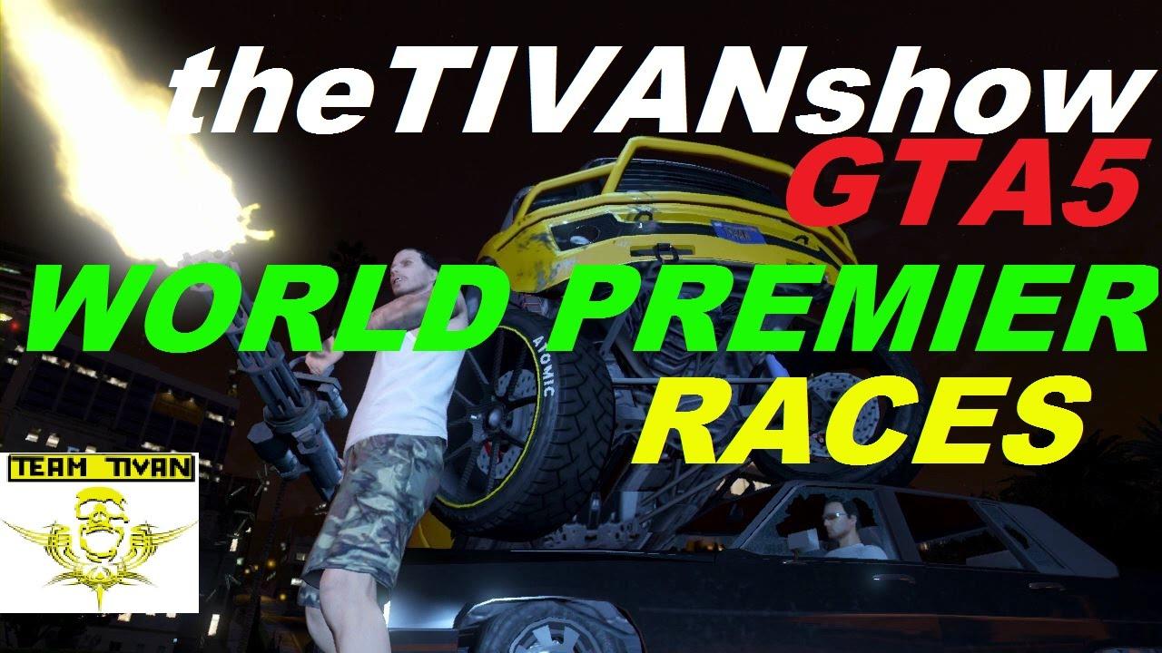 GTA 5 - WORLD PREMIER RACES - CHECK it OUT