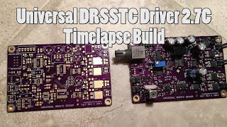 Timelapse Build - Universal DRSSTC Driver 2.7C