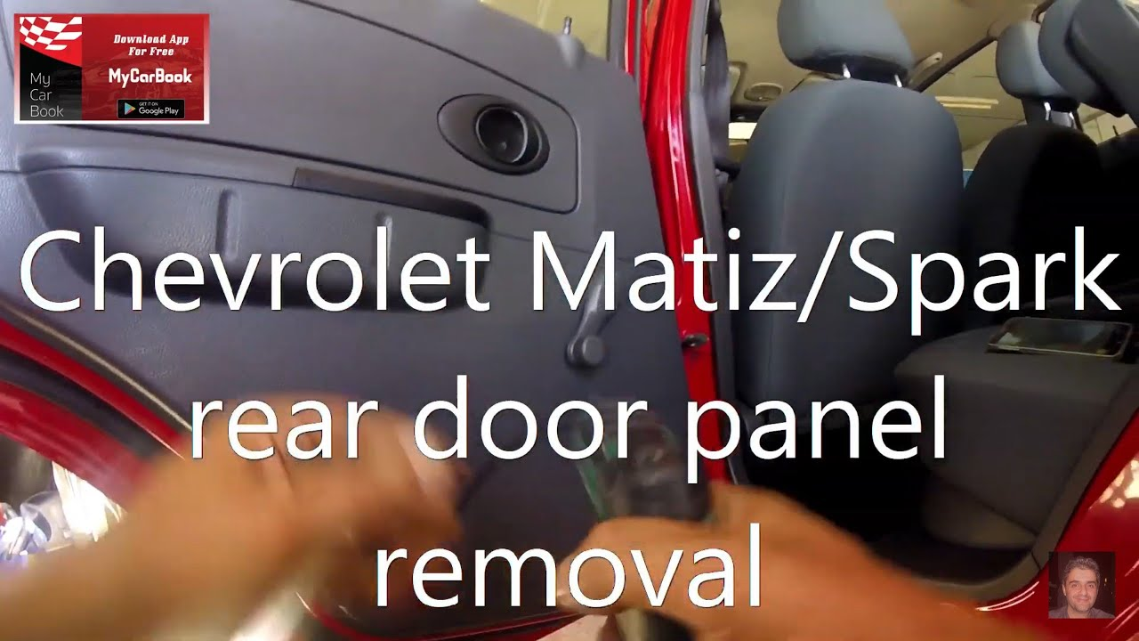 Chevrolet Matiz Spark 2005 2009 Rear Door Panel Removal Youtube
