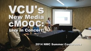 Vcu's New Media Cmooc Presentation At Nmc 2014