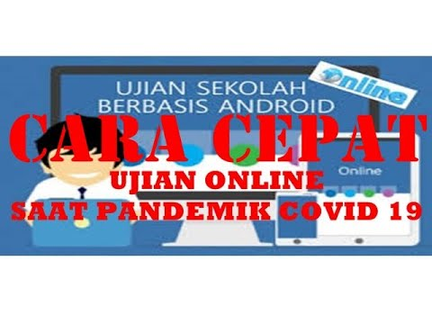 Ujian Online saat Pandemik Covid 19 from YouTube · Duration:  16 minutes 17 seconds